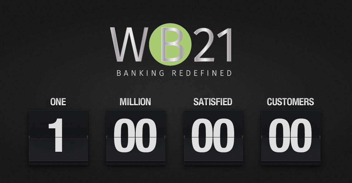 1 Million customers in less than ten months WB21 is the fastest growing digital bank